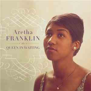Aretha Franklin - The Queen In Waiting- The Columbia Years 1960-1965 download free