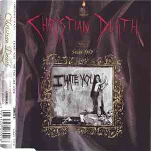 Christian Death Featuring Sévan Kand - I Hate You download free