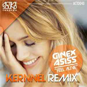 Ginex Asiss - Feel Alive (Kernnel Remix) download free