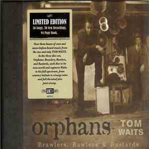 Tom Waits - Orphans: Brawlers, Bawlers & Bastards download free